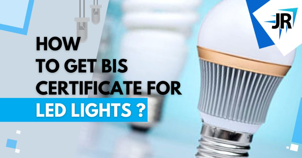 How to get BIS certificate for LED lights?