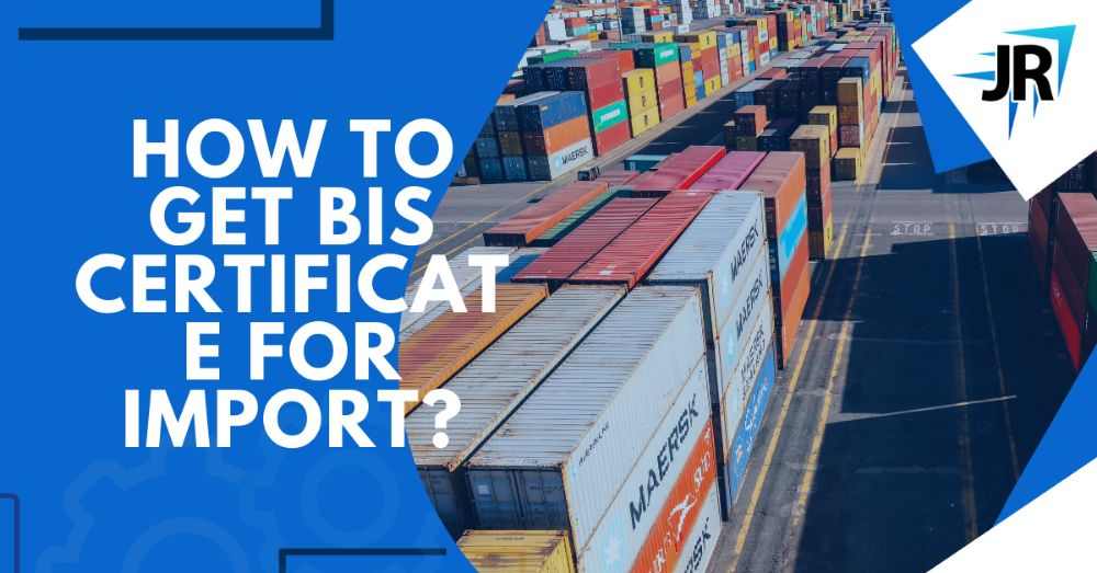 How to Get BIS Certificate For Import?