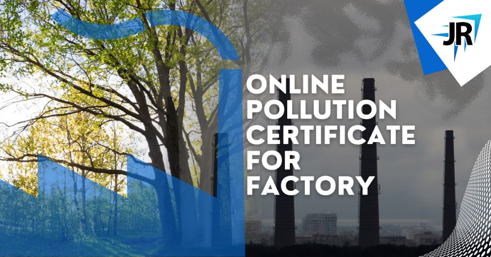 Online Pollution Certificate For Factory   JR Compliance